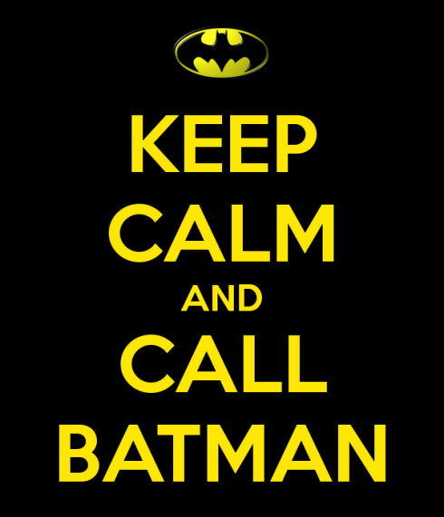 keep-calm-and-call-batman-441